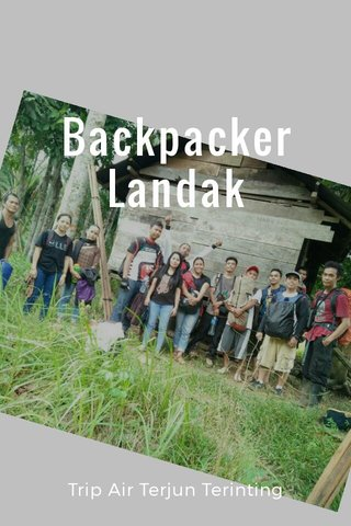 Backpacker Landak Trip Air Terjun Terinting