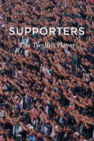 SUPPORTERS The Twelfth Player