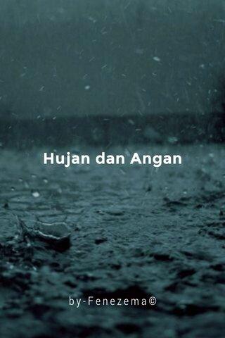 Hujan dan Angan by-Fenezema©