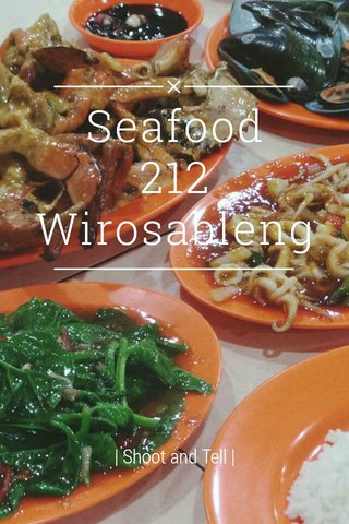 Seafood 212 Wirosableng | Shoot and Tell |