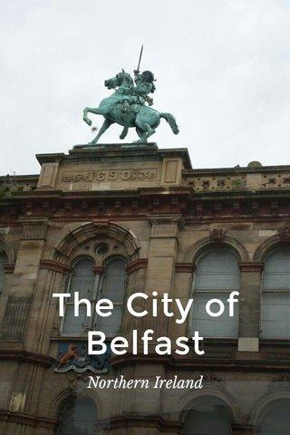The City of Belfast Northern Ireland
