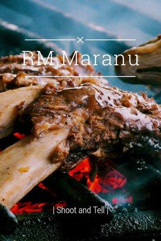 RM.Maranu | Shoot and Tell |