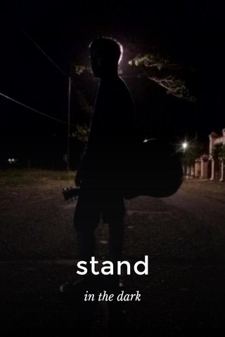 stand in the dark