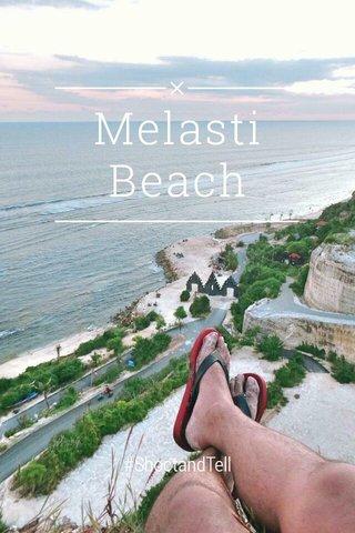 Melasti Beach #ShootandTell
