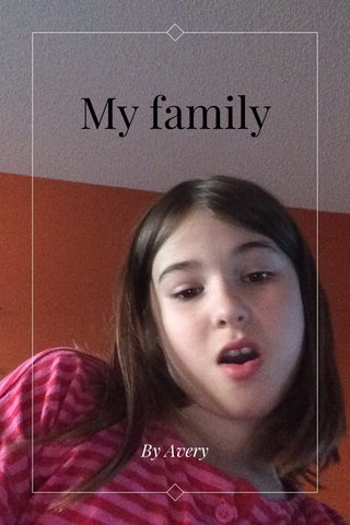 My family By Avery
