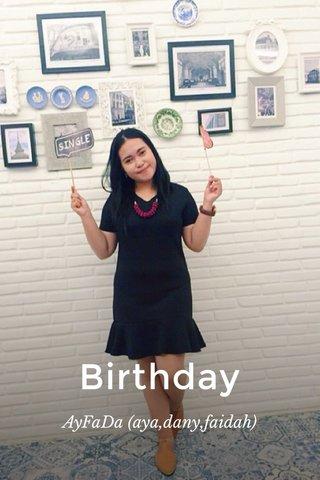 Birthday AyFaDa (aya,dany,faidah)