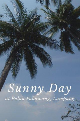 Sunny Day at Pulau Pahawang, Lampung