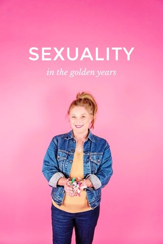 SEXUALITY in the golden years