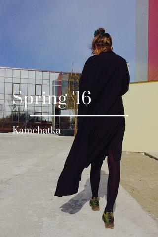 Spring '16 Kamchatka