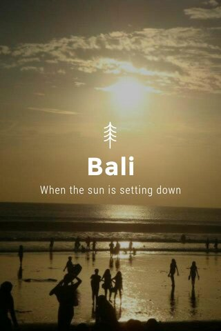 Bali When the sun is setting down