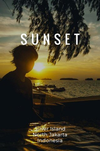 SUNSET Silver Island North Jakarta Indonesia