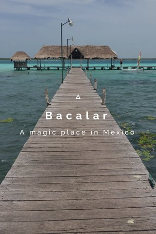 Bacalar A magic place in Mexico