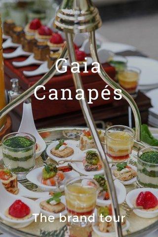 Gaia Canapés The brand tour