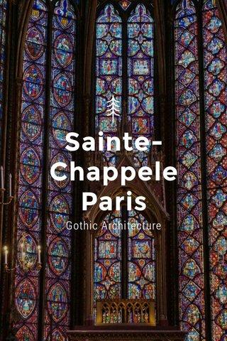 Sainte-Chappele Paris Gothic Architecture