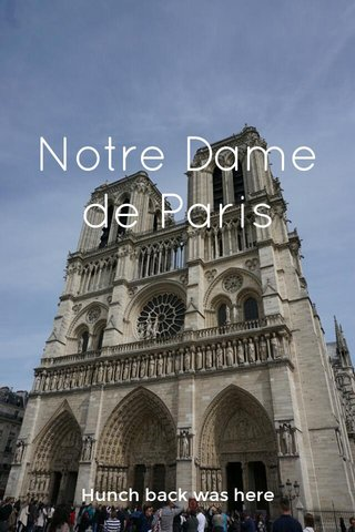 Notre Dame de Paris Hunch back was here