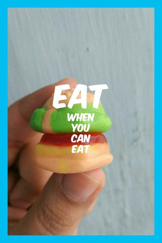 eat when you can eat