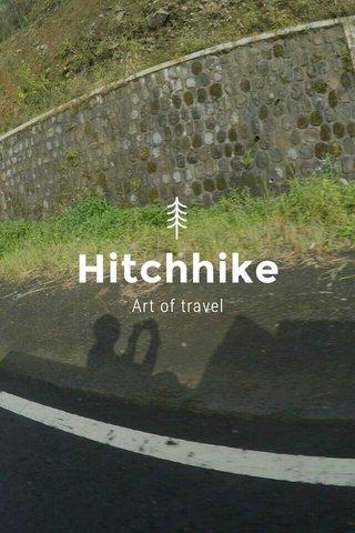 Hitchhike Art of travel