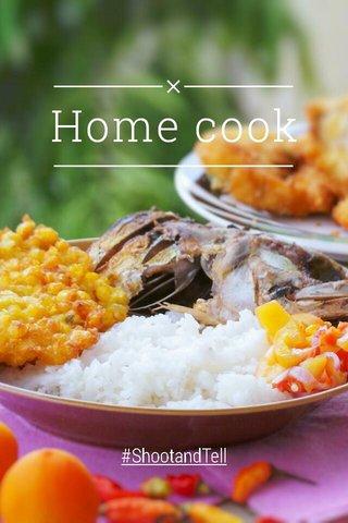 Home cook #ShootandTell