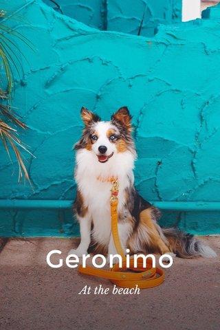 Geronimo At the beach