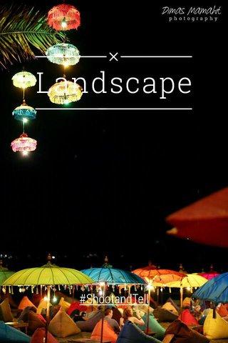 Landscape #ShootandTell