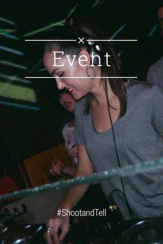 Event #ShootandTell