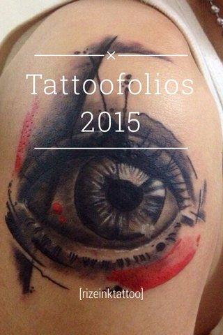 Tattoofolios 2015 [rizeinktattoo]