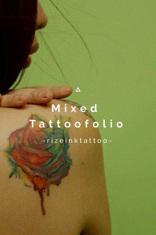 Mixed Tattoofolio -rizeinktattoo-