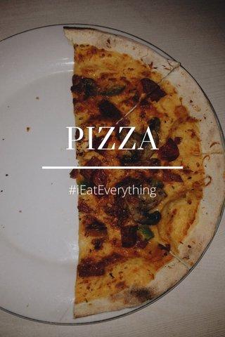 PIZZA #iEatEverything