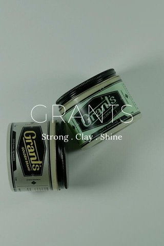 GRANTS Strong . Clay . Shine