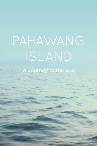 PAHAWANG ISLAND A Journey to the Sea