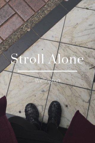 Stroll Alone Wellington