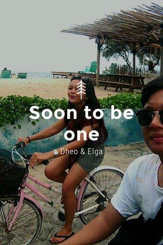 Soon to be one Dheo & Elga