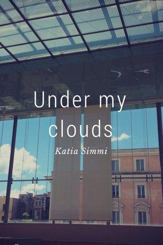Under my clouds Katia Simmi