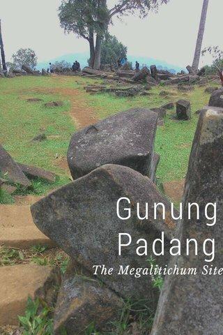 Gunung Padang The Megalitichum Site
