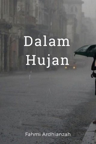 Dalam Hujan Fahmi Ardhianzah