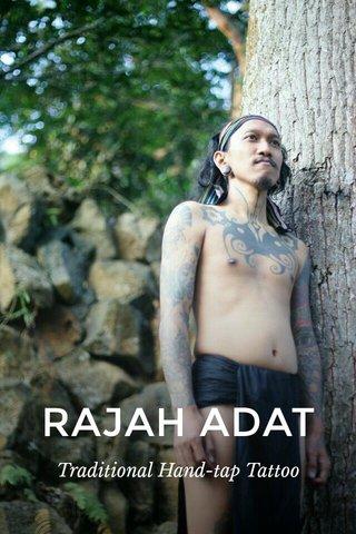 RAJAH ADAT Traditional Hand-tap Tattoo