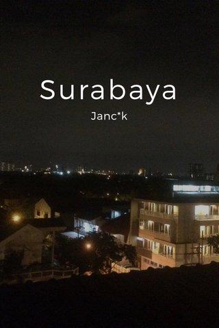 Surabaya Janc*k