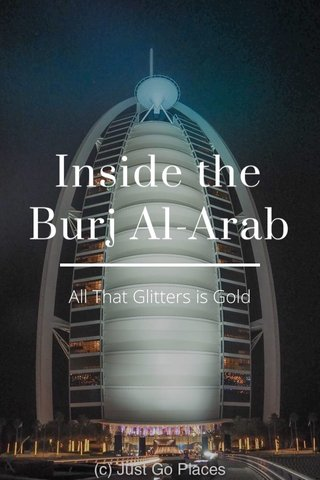 Inside the Burj Al-Arab All That Glitters is Gold