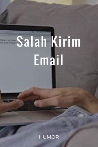 Salah Kirim Email HUMOR