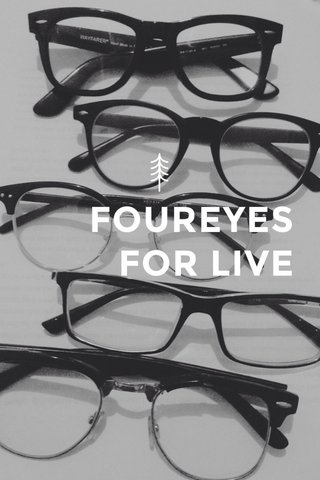 FOUREYES FOR LIVE