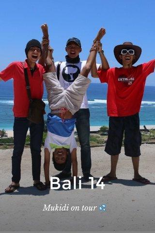 Bali 14 Mukidi on tour 💦