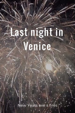Last night in Venice New Years eve s fires