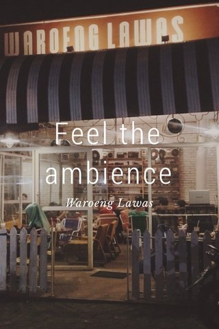 Feel the ambience Waroeng Lawas