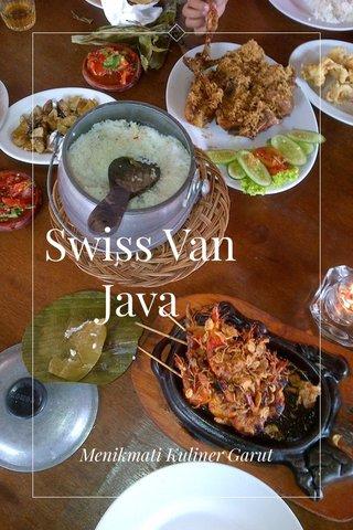 Swiss Van Java Menikmati Kuliner Garut