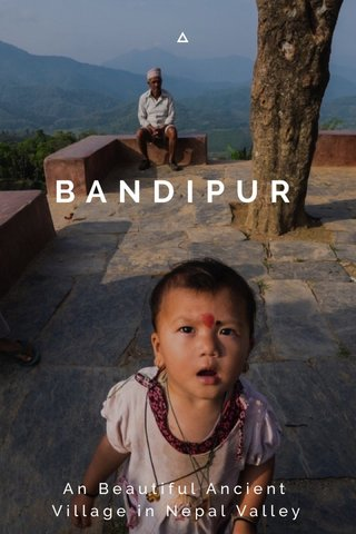 BANDIPUR An Beautiful Ancient Village in Nepal Valley