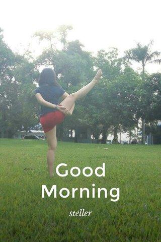 Good Morning steller