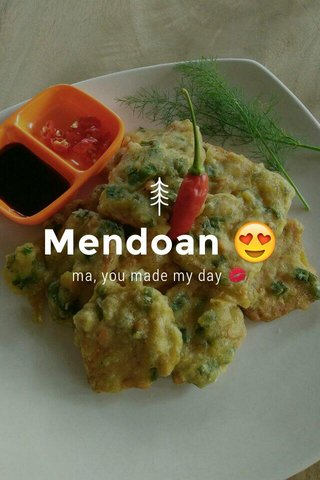 Mendoan 😍 ma, you made my day 💋