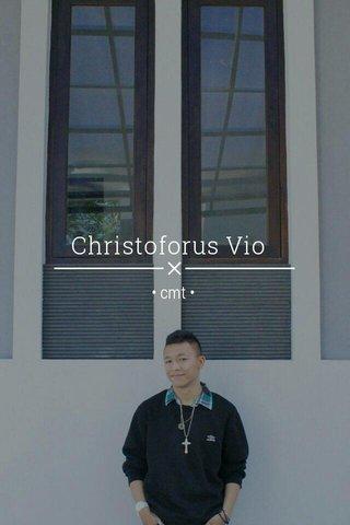 Christoforus Vio • cmt •