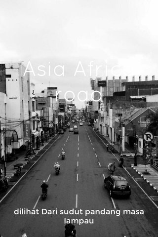 Asia Africa road dilihat Dari sudut pandang masa lampau