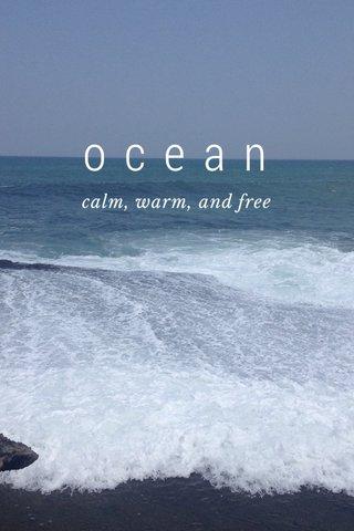 ocean calm, warm, and free